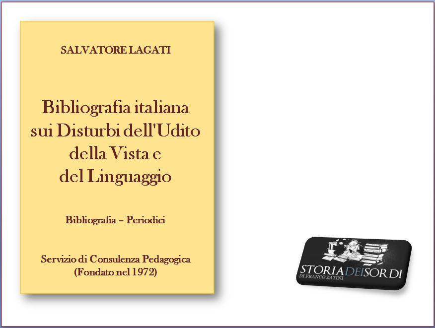 Salvatore Lagati Bibliografia italiana dei disturbi dell'udito, della vista e del linguaggio