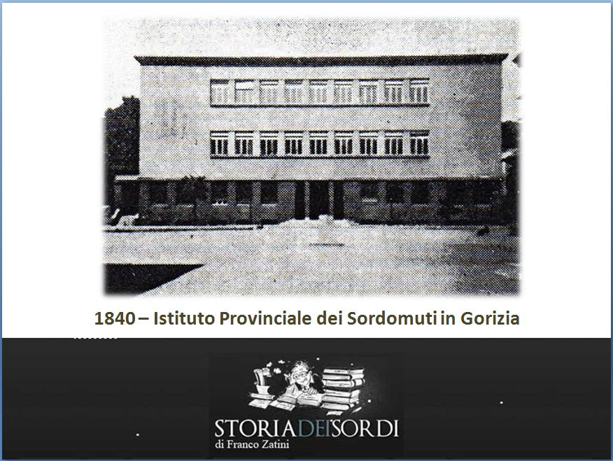 1840 Istituto Provinciale Sordomuti Gorizia