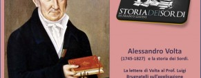 Alessandro Volta e i Sordomuti: la lettera di Volta al Prof. Luigi Brugnatelli sull'applicazione dell'elettricità ai Sordi dalla nascita (Newsletter della Storia dei Sordi n. 426  del  14 febbraio 2008)