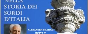 Alexander Graham Bell, Antonio Meucci e… i Sordomuti.