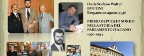 Primo Deputato Sordo al mondo: Stefano Walter Bottini.