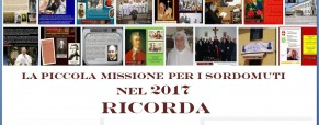 La Piccola Missione per i Sordomuti nel 2017 ricorda
