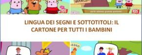 Il cartone animato in  lis e sottotitoli