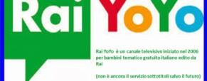 Rainews e Yo-Yo con sottotitoli e lis …