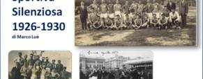 La Silenziosa si racconta dal 1926 al 1930