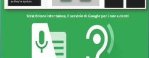 Trascrizione istantanea, il servizio di Google per i non udenti