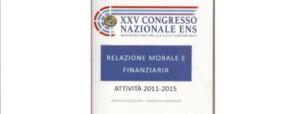 XXV° Congresso ENS: Relazione morale e finanziaria 2011-2015