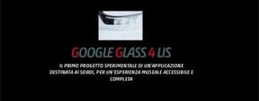 Google Glass4 Lis. Un progetto di accessibilità